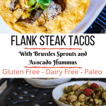 pin of flank steak tacos with Brussels sprouts and avocado hummus